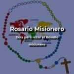 Cómo rezar el Rosario Misionero por el mundo