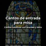 cantos de entrada católicos acordes y letra
