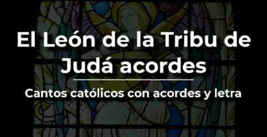 El León de la tribu de Judá acordes y letra